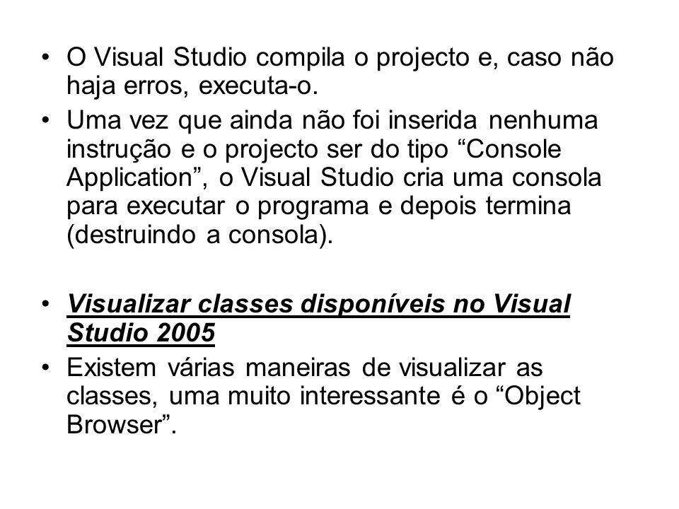 O Visual Studio compila o projecto e, caso não haja erros, executa-o. Uma vez que ainda não foi inserida nenhuma instrução e o projecto ser do tipo Co