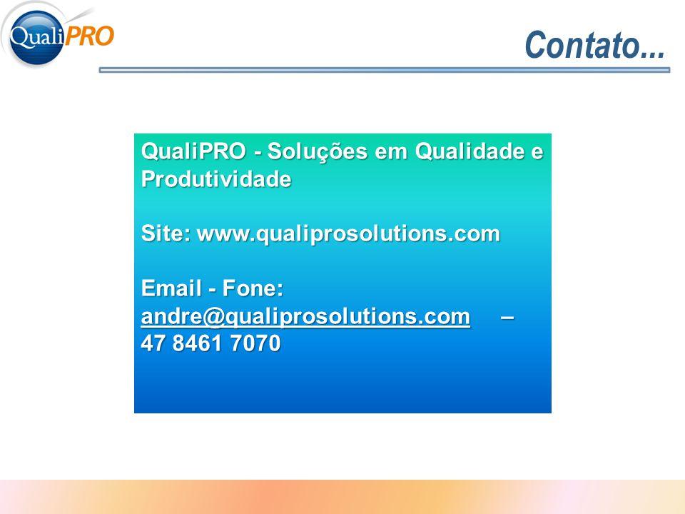 1 - 10 QualiPRO - Soluções em Qualidade e Produtividade Site: www.qualiprosolutions.com Email - Fone: andre@qualiprosolutions.com – 47 8461 7070 andre