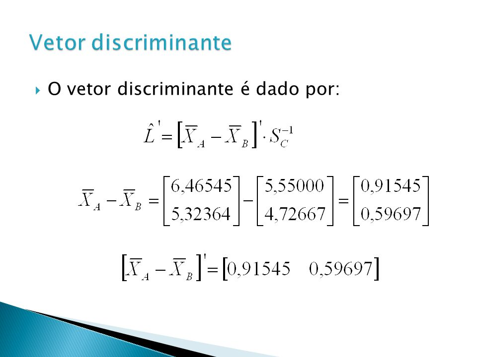 O vetor discriminante é dado por: