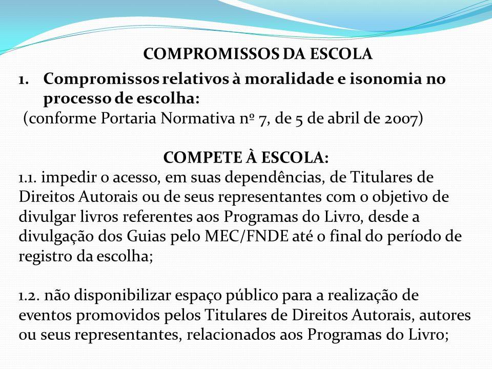 COMPROMISSOS DA ESCOLA 1.Compromissos relativos à moralidade e isonomia no processo de escolha: (conforme Portaria Normativa nº 7, de 5 de abril de 20