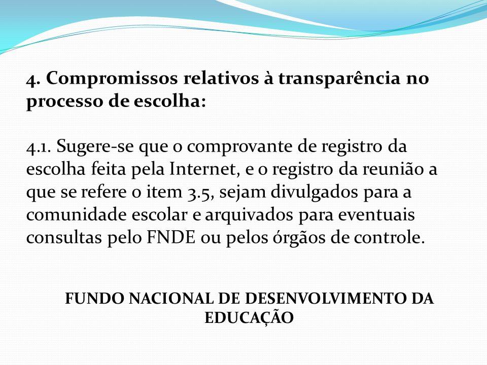 4. Compromissos relativos à transparência no processo de escolha: 4.1. Sugere-se que o comprovante de registro da escolha feita pela Internet, e o reg