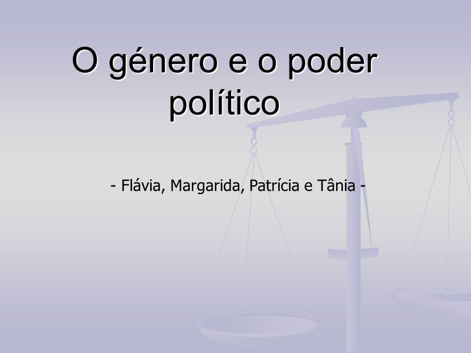 O género e o poder político - Flávia, Margarida, Patrícia e Tânia -