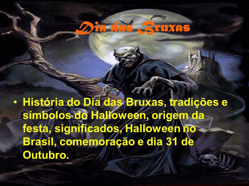 Símbolos & Tradições Esta festa, por estar relacionada em sua origem à morte, resgata elementos e figuras assustadoras.