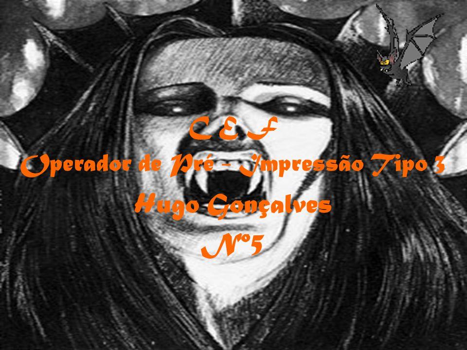 C E F Operador de Pré - Impressão Tipo 3 H ugo Gonçalves Nº5