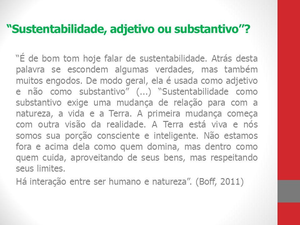 Sustentabilidade, adjetivo ou substantivo? É de bom tom hoje falar de sustentabilidade. Atrás desta palavra se escondem algumas verdades, mas também m