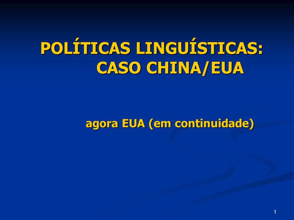 2 EUA – NO GANCHO COM CHINA (já dada) CHINA: Por que não se define como uma nação com diversidade Multilinguística.