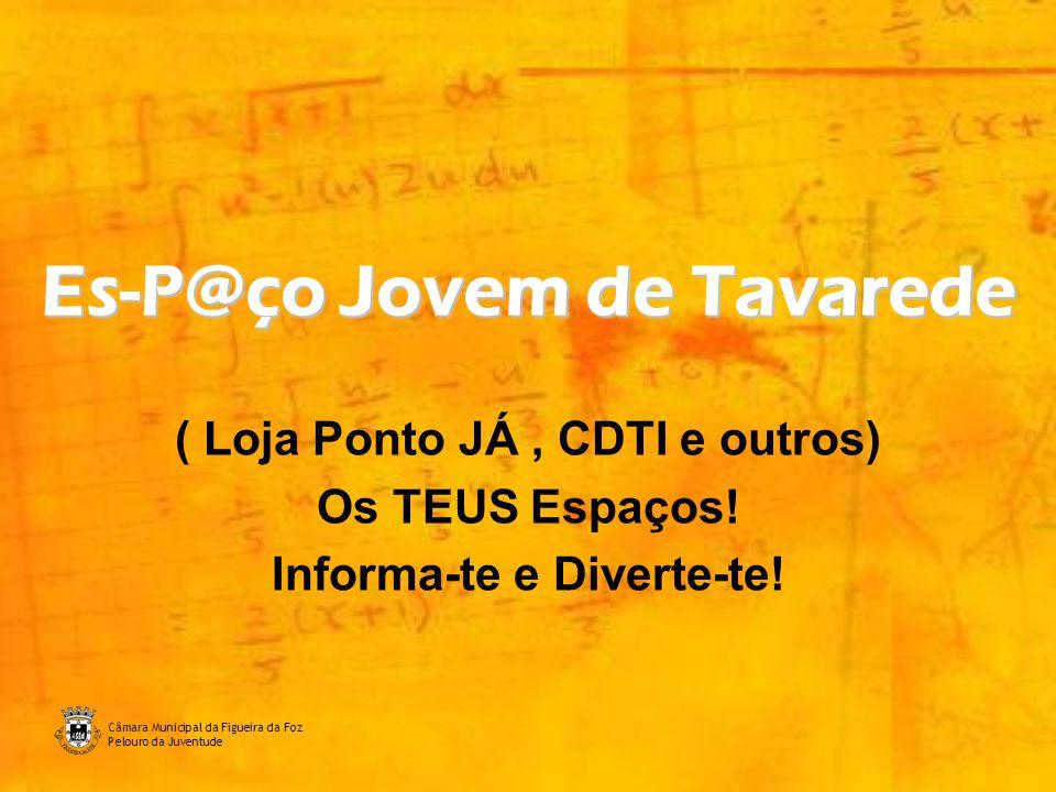 Câmara Municipal da Figueira da Foz Pelouro da Juventude 2 Sabias que.