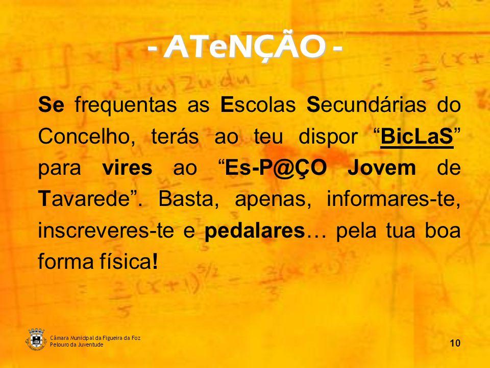 Câmara Municipal da Figueira da Foz Pelouro da Juventude 11 E… Então, já adquiriste o Cartão Jovem Municipal Figueira da Foz.