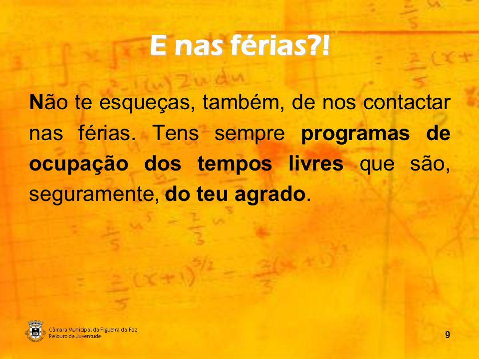 Câmara Municipal da Figueira da Foz Pelouro da Juventude 10 - ATeNÇÃO - Se frequentas as Escolas Secundárias do Concelho, terás ao teu dispor BicLaS para vires ao Es-P@ÇO Jovem de Tavarede.