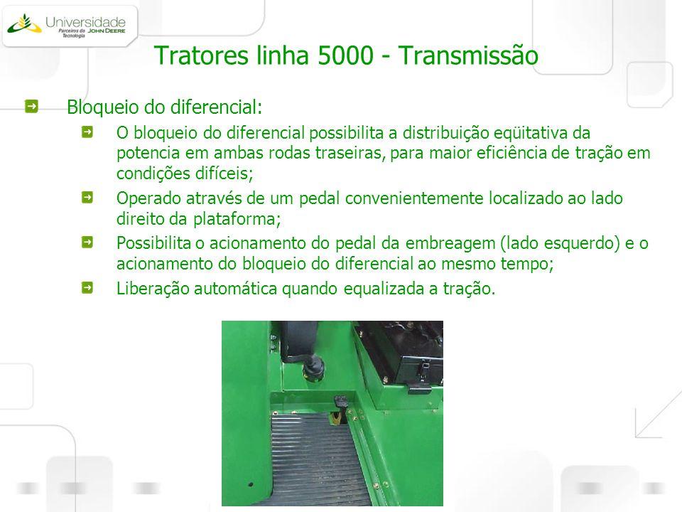 Tratores linha 5000 - Transmissão Bloqueio do diferencial: O bloqueio do diferencial possibilita a distribuição eqüitativa da potencia em ambas rodas