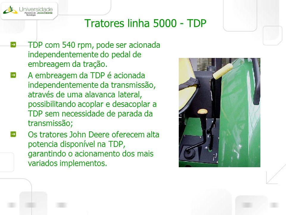 Tratores linha 5000 - TDP TDP com 540 rpm, pode ser acionada independentemente do pedal de embreagem da tração. A embreagem da TDP é acionada independ