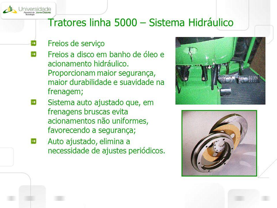 Tratores linha 5000 – Sistema Hidráulico Freios de serviço Freios a disco em banho de óleo e acionamento hidráulico. Proporcionam maior segurança, mai