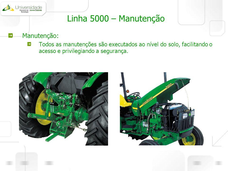 Linha 5000 – Manutenção Manutenção: Todos as manutenções são executados ao nível do solo, facilitando o acesso e privilegiando a segurança.