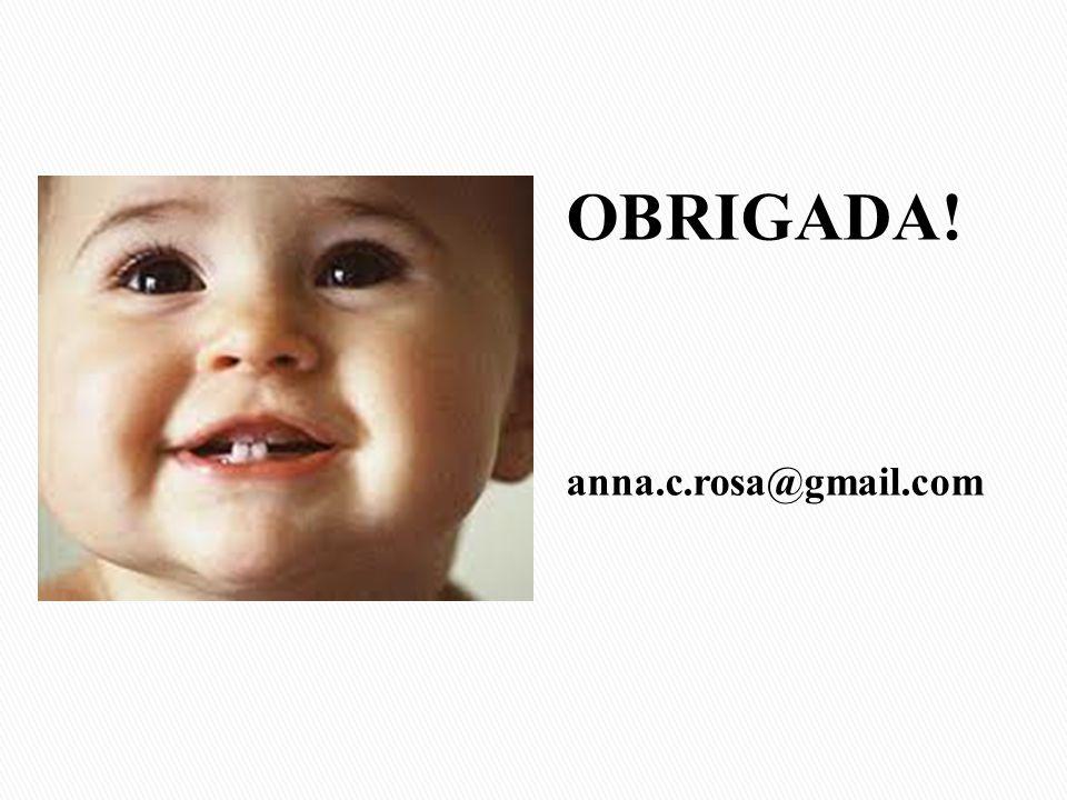 OBRIGADA! anna.c.rosa@gmail.com