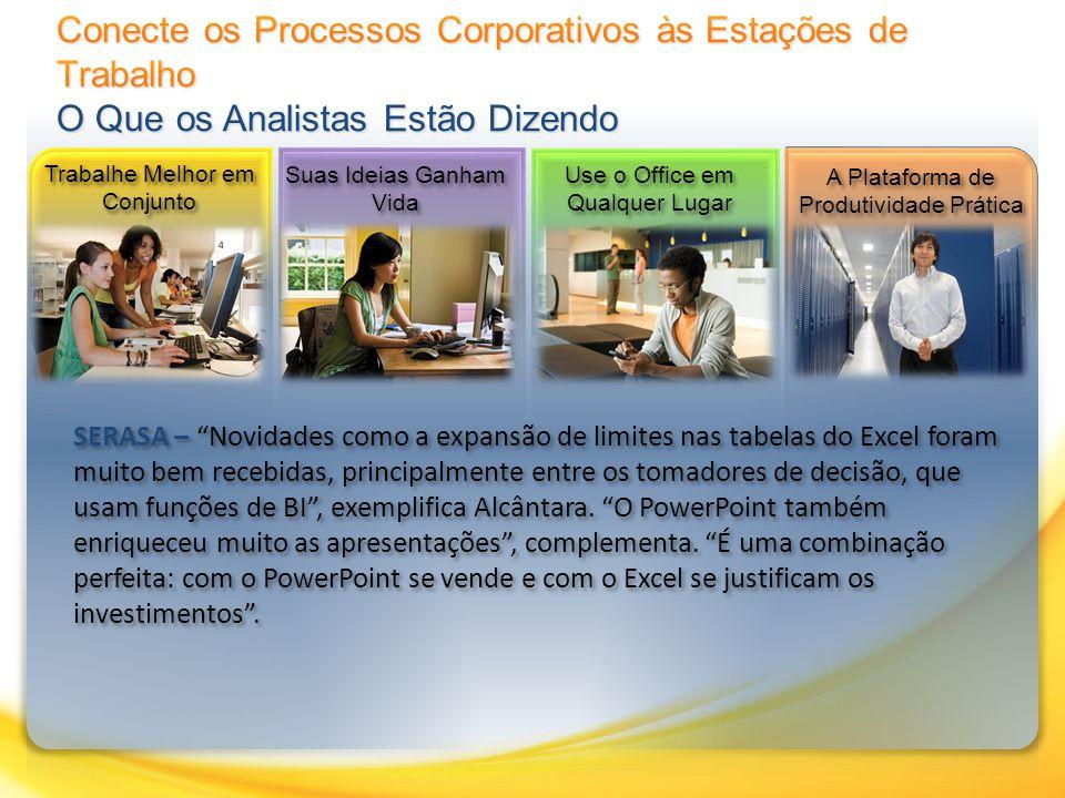 SERASA – Novidades como a expansão de limites nas tabelas do Excel foram muito bem recebidas, principalmente entre os tomadores de decisão, que usam funções de BI, exemplifica Alcântara.