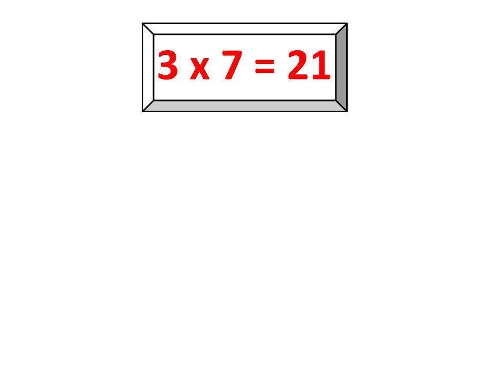 3 x 7 = 21 21