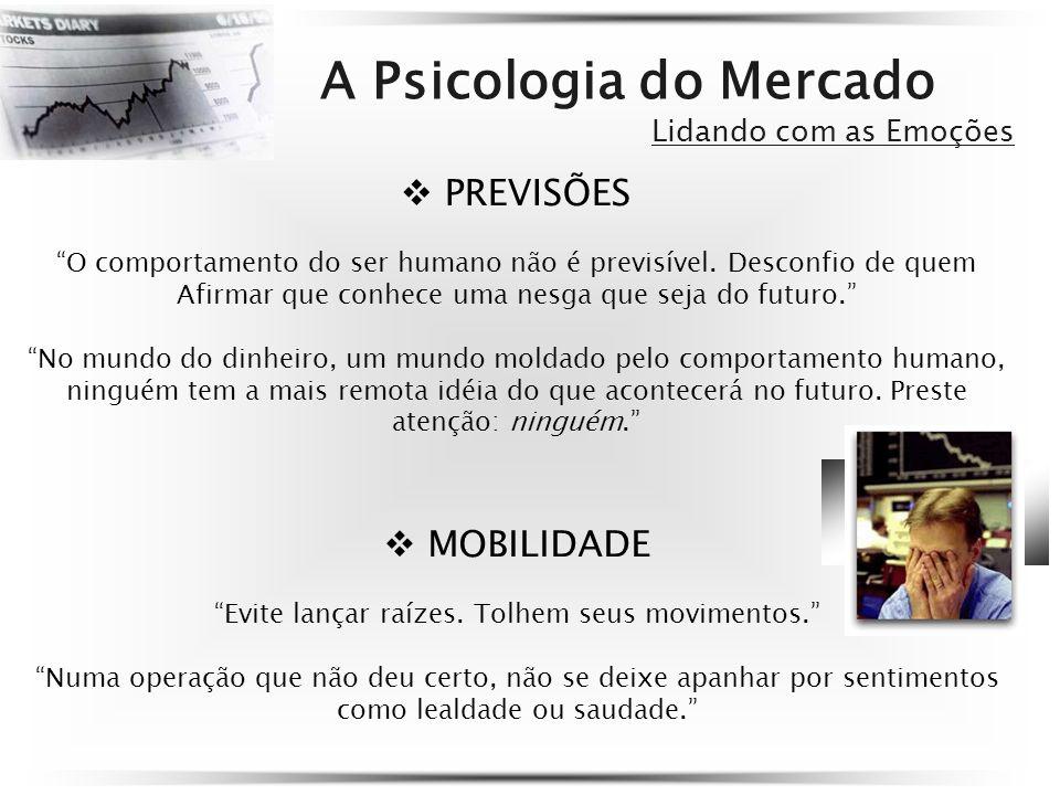 PREVISÕES O comportamento do ser humano não é previsível.