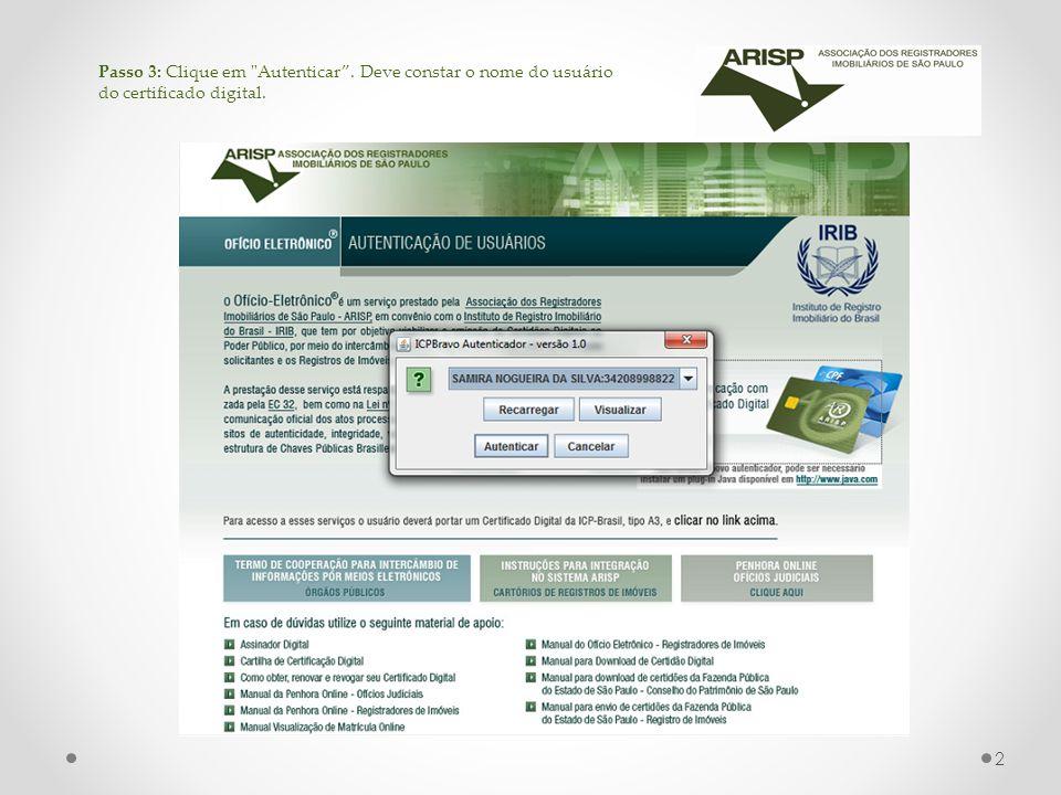 Passo 3: Clique em Autenticar. Deve constar o nome do usuário do certificado digital. 2