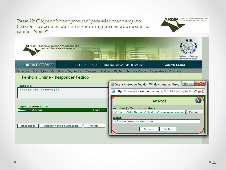Passo 22: Clique no botão procurar para selecionar o arquivo. Selecione o documento a ser anexado e digite o nome do mesmo no campo Nome. 22