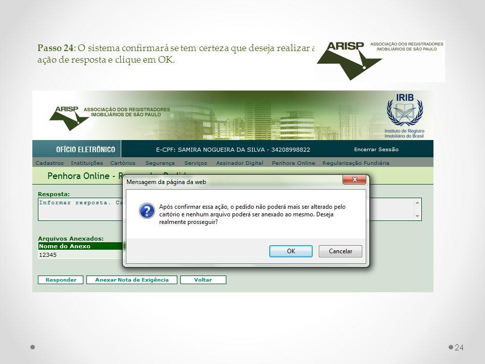 Passo 24: O sistema confirmará se tem certeza que deseja realizar a ação de resposta e clique em OK.