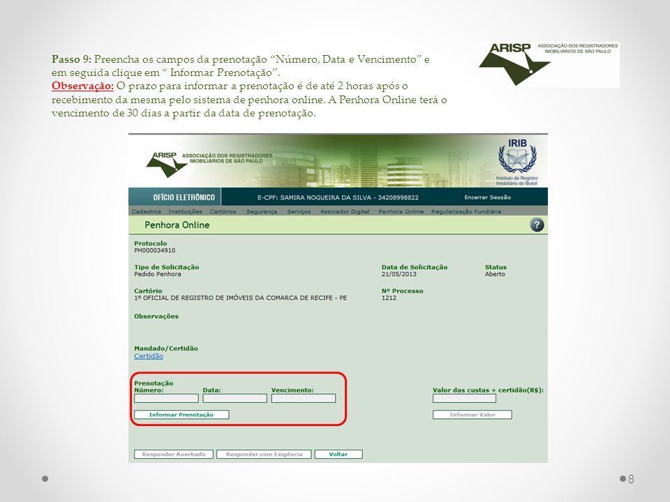 Passo 10 : Para visualizar o mandado/certidão da solicitação de Penhora, clique no campo indicado.