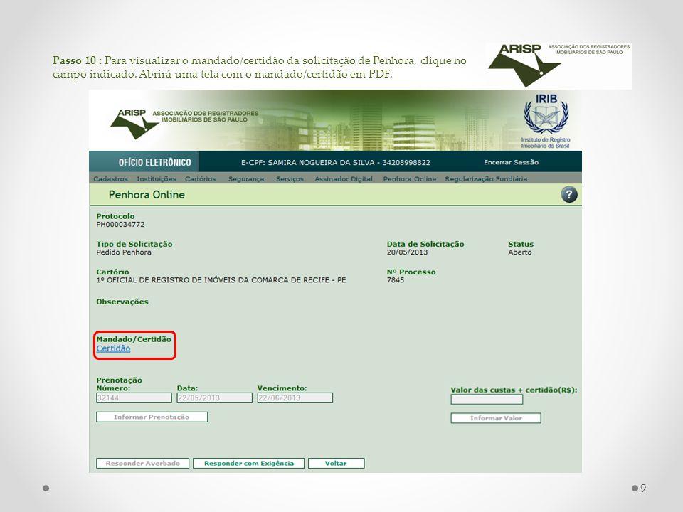 Passo 10 : Para visualizar o mandado/certidão da solicitação de Penhora, clique no campo indicado. Abrirá uma tela com o mandado/certidão em PDF. 9