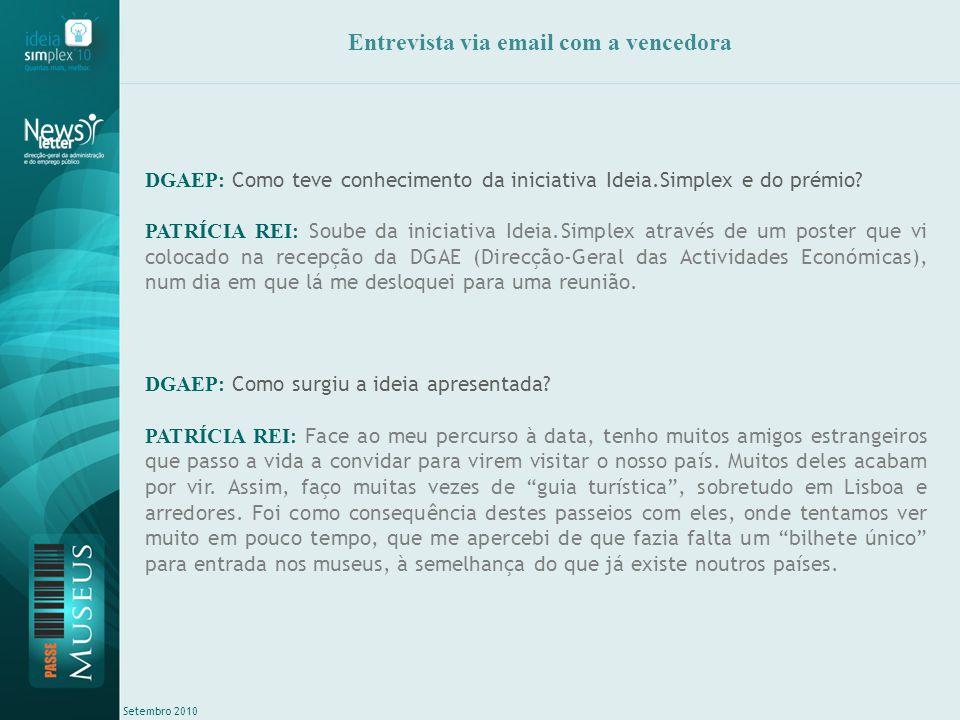 Setembro 2010 Entrevista via email com a vencedora DGAEP: Como teve conhecimento da iniciativa Ideia.Simplex e do prémio.