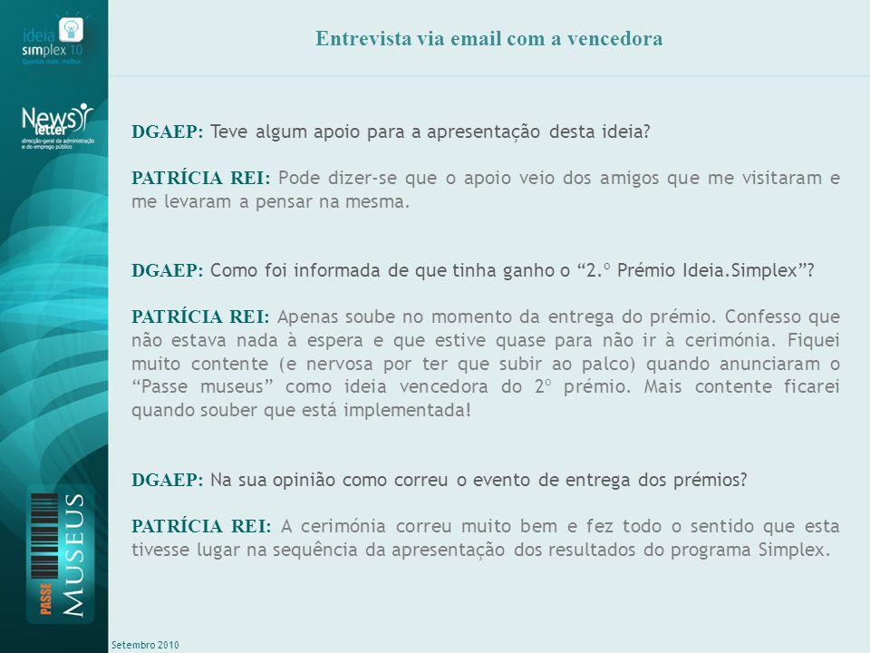 Setembro 2010 Entrevista via email com a vencedora DGAEP: Teve algum apoio para a apresentação desta ideia.