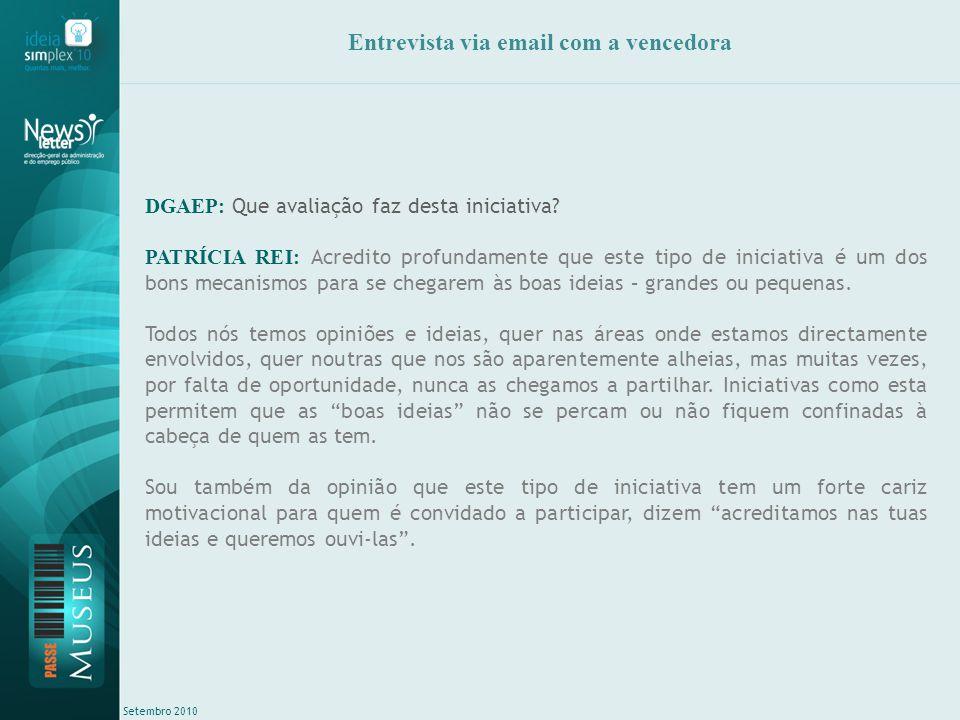 Setembro 2010 Entrevista via email com a vencedora DGAEP: Que avaliação faz desta iniciativa.