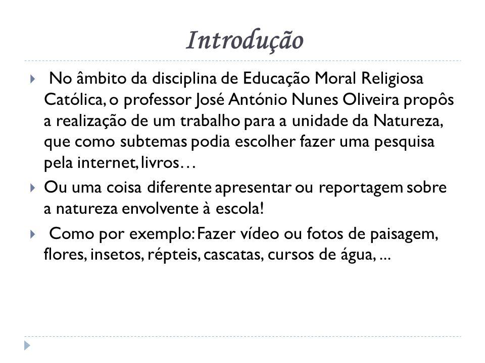 Introdução No âmbito da disciplina de Educação Moral Religiosa Católica, o professor José António Nunes Oliveira propôs a realização de um trabalho pa