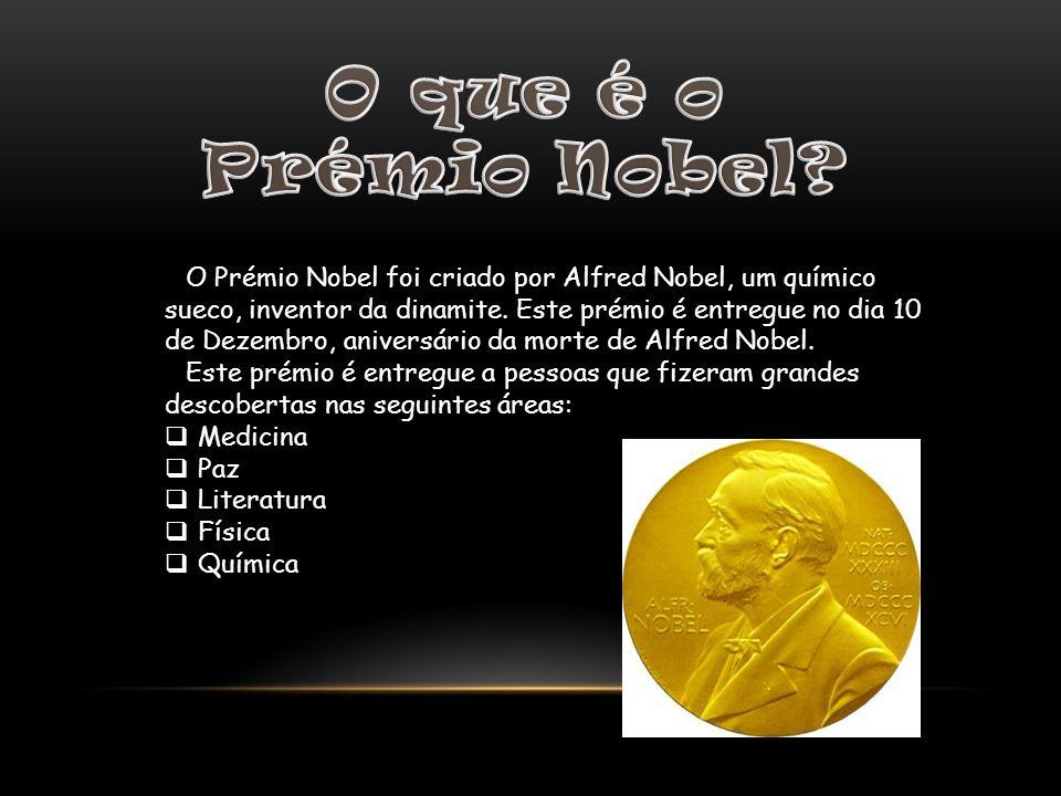 O Prémio Nobel foi criado por Alfred Nobel, um químico sueco, inventor da dinamite. Este prémio é entregue no dia 10 de Dezembro, aniversário da morte