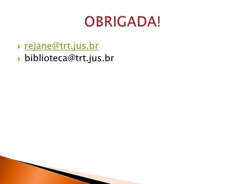 rejane@trt.jus.br biblioteca@trt.jus.br