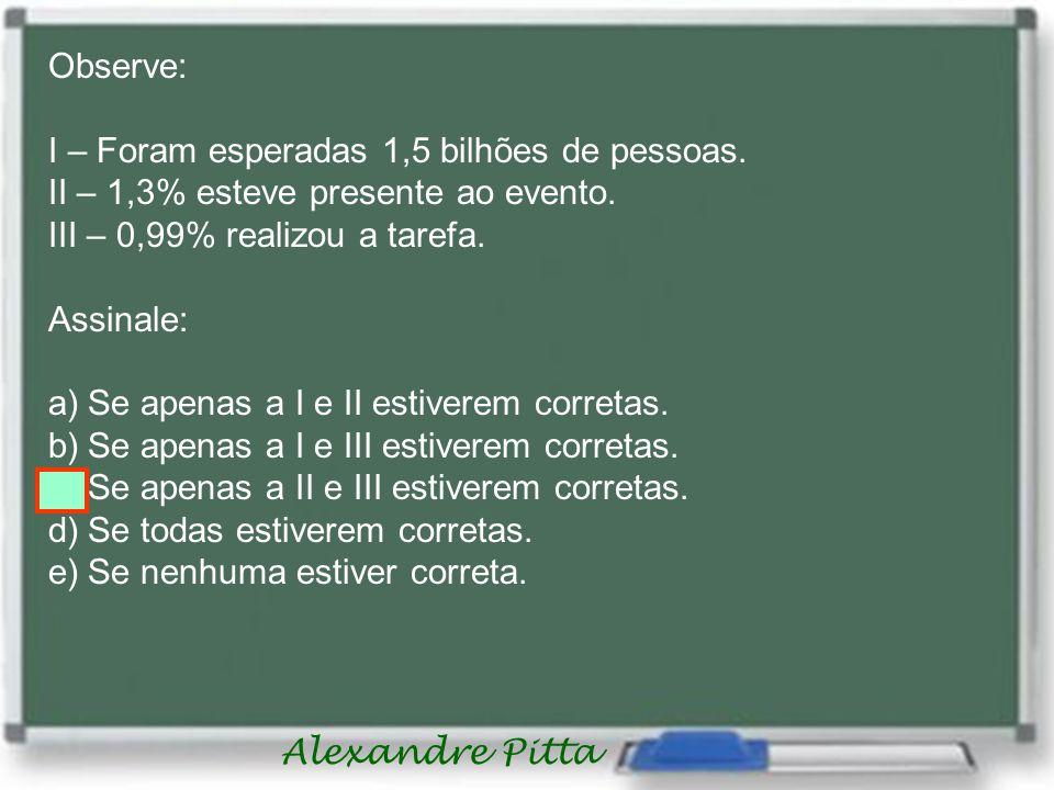 Alexandre Pitta Observe: I – Foram esperadas 1,5 bilhões de pessoas.