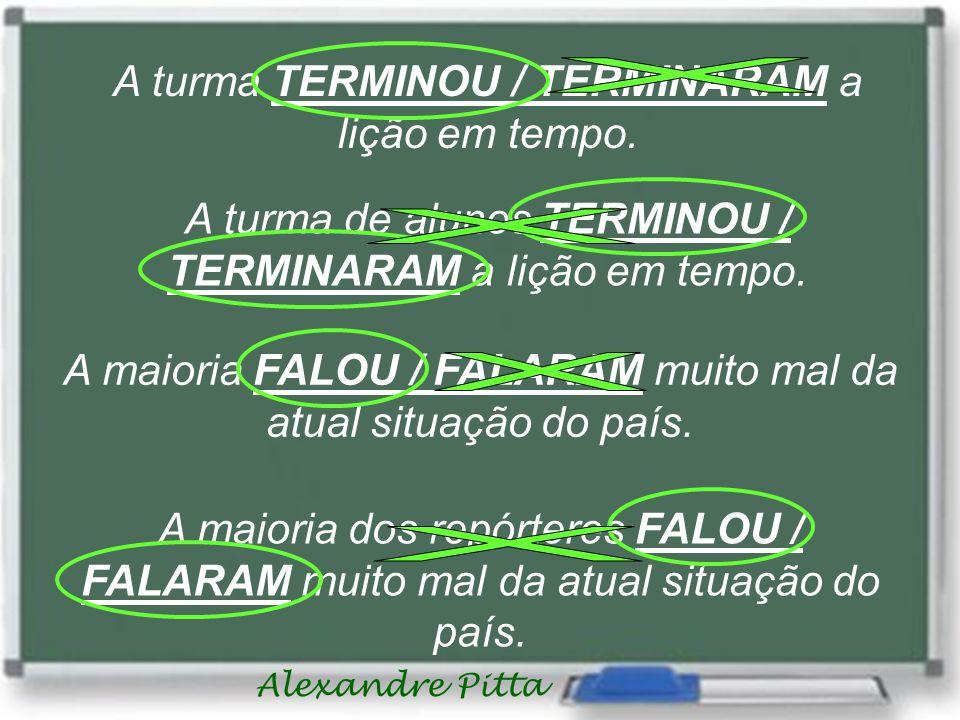 Alexandre Pitta A turma TERMINOU / TERMINARAM a lição em tempo.