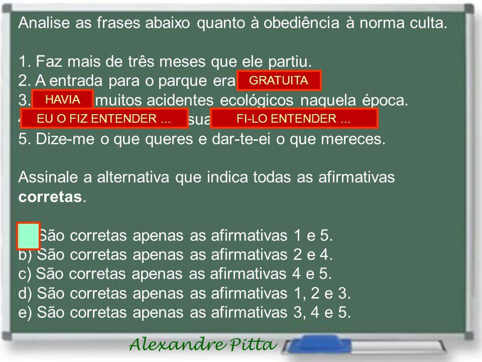 Alexandre Pitta Analise as frases abaixo quanto à obediência à norma culta.