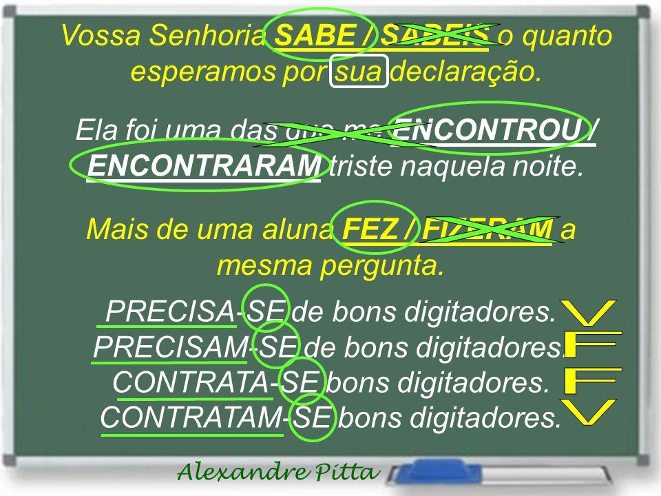 Alexandre Pitta Vossa Senhoria SABE / SABEIS o quanto esperamos por sua declaração.