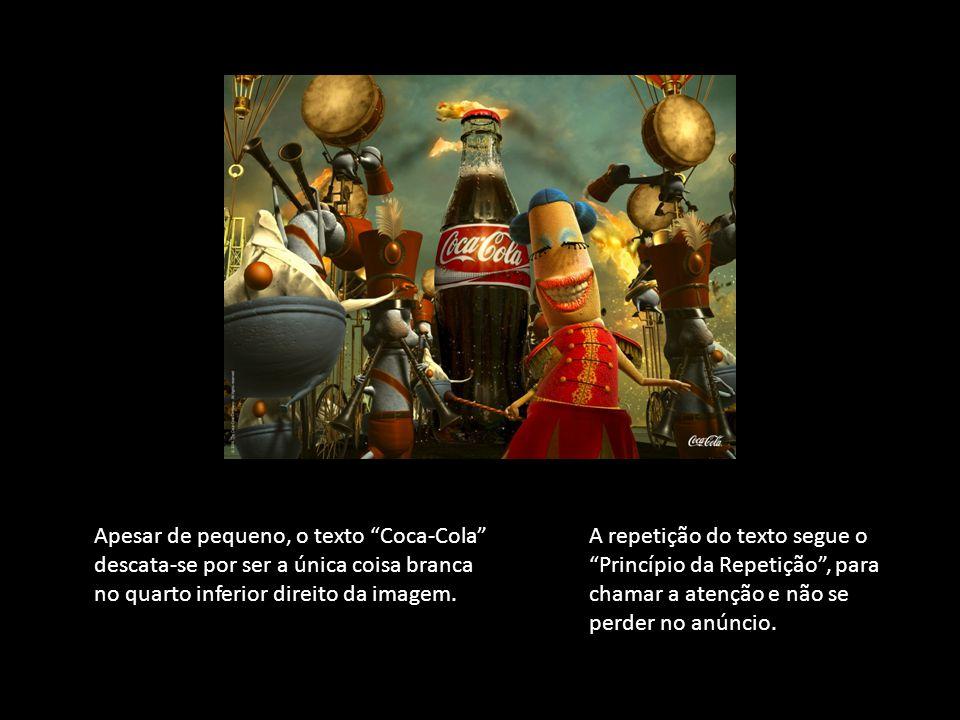 Apesar de pequeno, o texto Coca-Cola descata-se por ser a única coisa branca no quarto inferior direito da imagem.