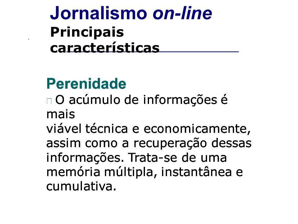 __________________________________________ Jornalismo on-line Principais características Multimediação Diz respeito à convergência dos formatos tradicionais de mídia, ou seja, imagem, texto e som, na narração dos fatos jornalísticos.