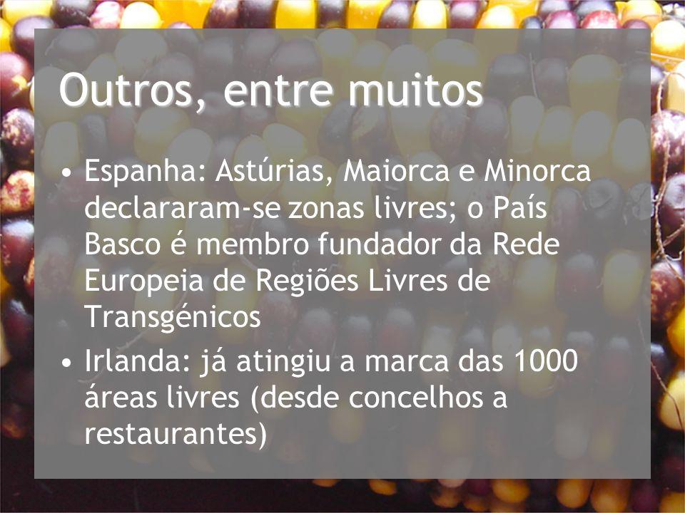 Outros, entre muitos Espanha: Astúrias, Maiorca e Minorca declararam-se zonas livres; o País Basco é membro fundador da Rede Europeia de Regiões Livres de Transgénicos Irlanda: já atingiu a marca das 1000 áreas livres (desde concelhos a restaurantes)
