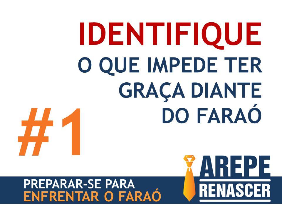 PREPARAR-SE PARA ENFRENTAR O FARAÓ IDENTIFIQUE O QUE IMPEDE TER GRAÇA DIANTE DO FARAÓ #1