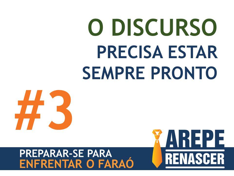 PREPARAR-SE PARA ENFRENTAR O FARAÓ O DISCURSO PRECISA ESTAR SEMPRE PRONTO #3