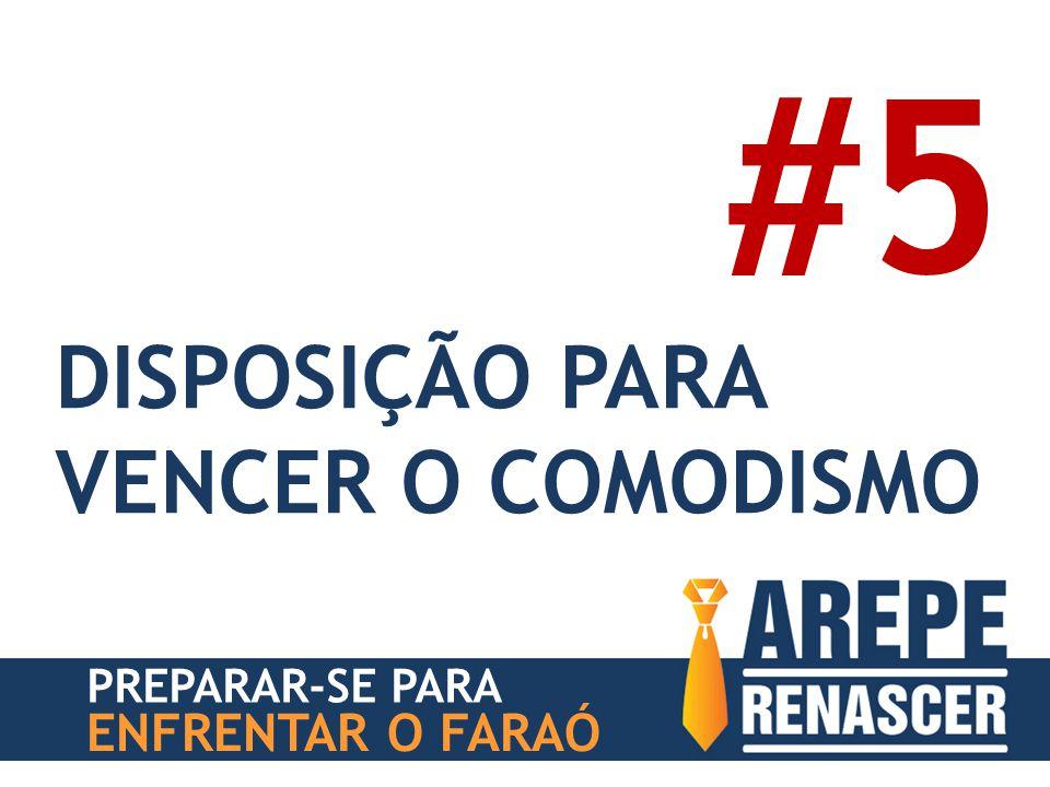 PREPARAR-SE PARA ENFRENTAR O FARAÓ DISPOSIÇÃO PARA VENCER O COMODISMO #5
