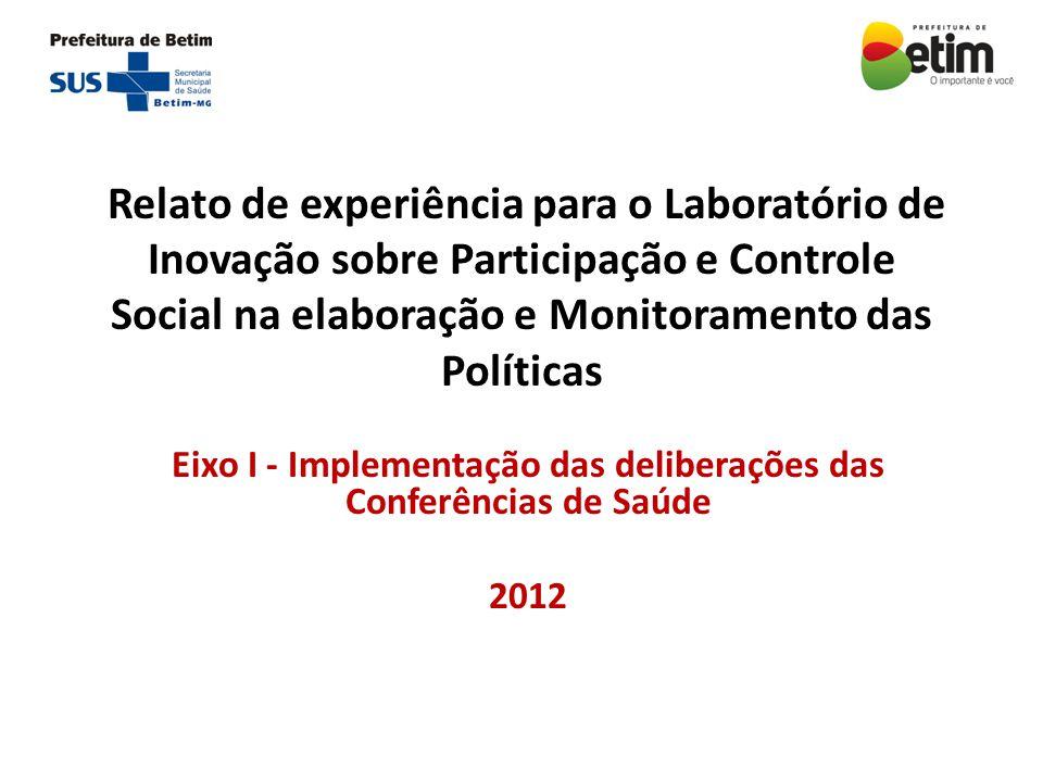 Relato de experiência para o Laboratório de Inovação sobre Participação e Controle Social na elaboração e Monitoramento das Políticas Eixo I - Impleme