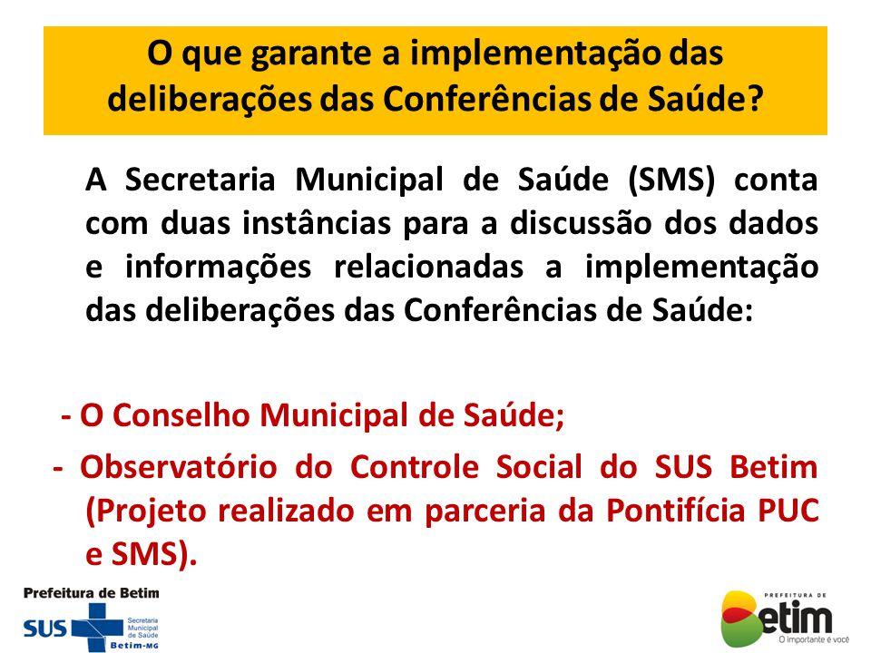 O que garante a implementação das deliberações das Conferências de Saúde? A Secretaria Municipal de Saúde (SMS) conta com duas instâncias para a discu