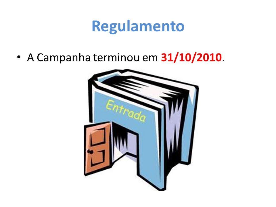 Regulamento A Campanha terminou em 31/10/2010.