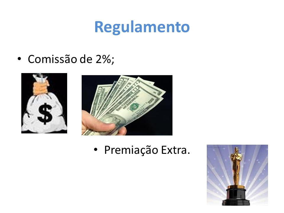 Regulamento Comissão de 2%; Premiação Extra.