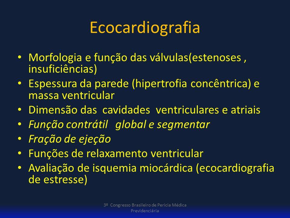 Hipertrofia e índice de massa ventricular Denota crescimento cavitário com aumento de espessura de parede ventricular ex Estenose aórtica e HAS A hipertrofia é demonstrada pela espessura de septo e pela parede posterior do ventrículo esquerdo no fim da diástole O índice de massa (massa ventricular/área superfície corporal) 3º Congresso Brasileiro de Pericia Médica Previdenciária