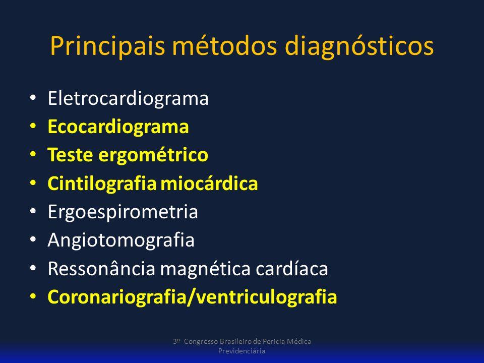 Principais métodos diagnósticos Eletrocardiograma Ecocardiograma Teste ergométrico Cintilografia miocárdica Ergoespirometria Angiotomografia Ressonânc
