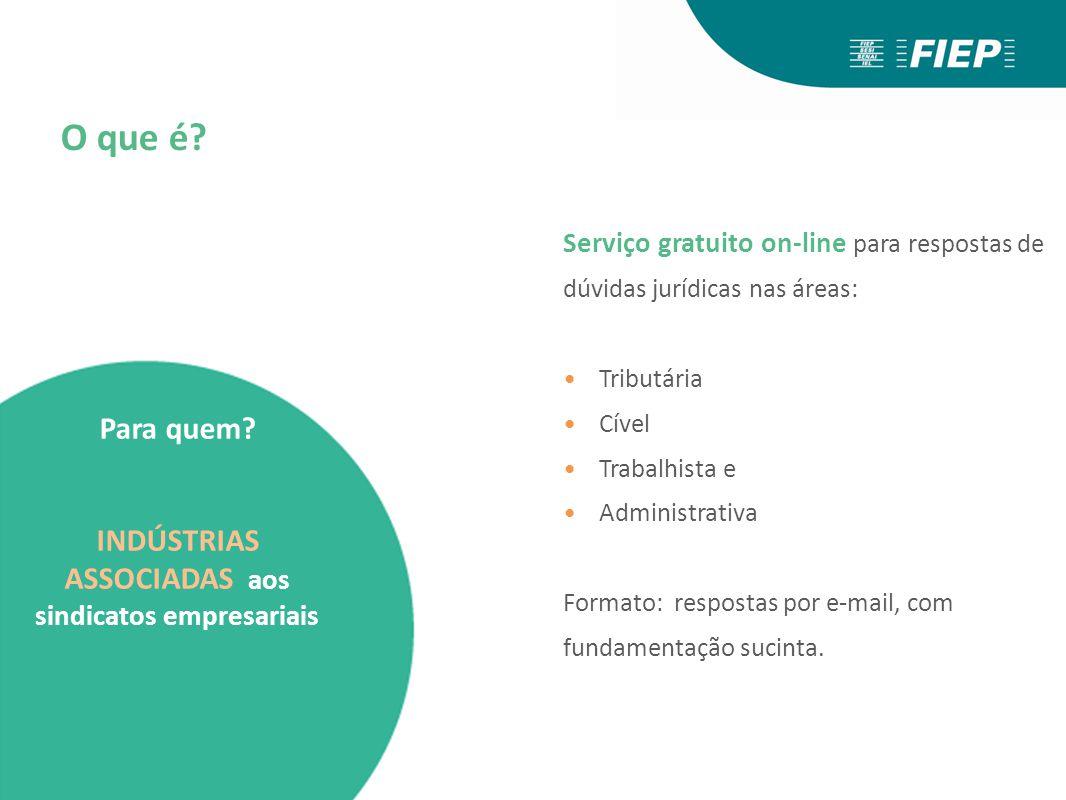 O que é? Serviço gratuito on-line para respostas de dúvidas jurídicas nas áreas: Tributária Cível Trabalhista e Administrativa Formato: respostas por
