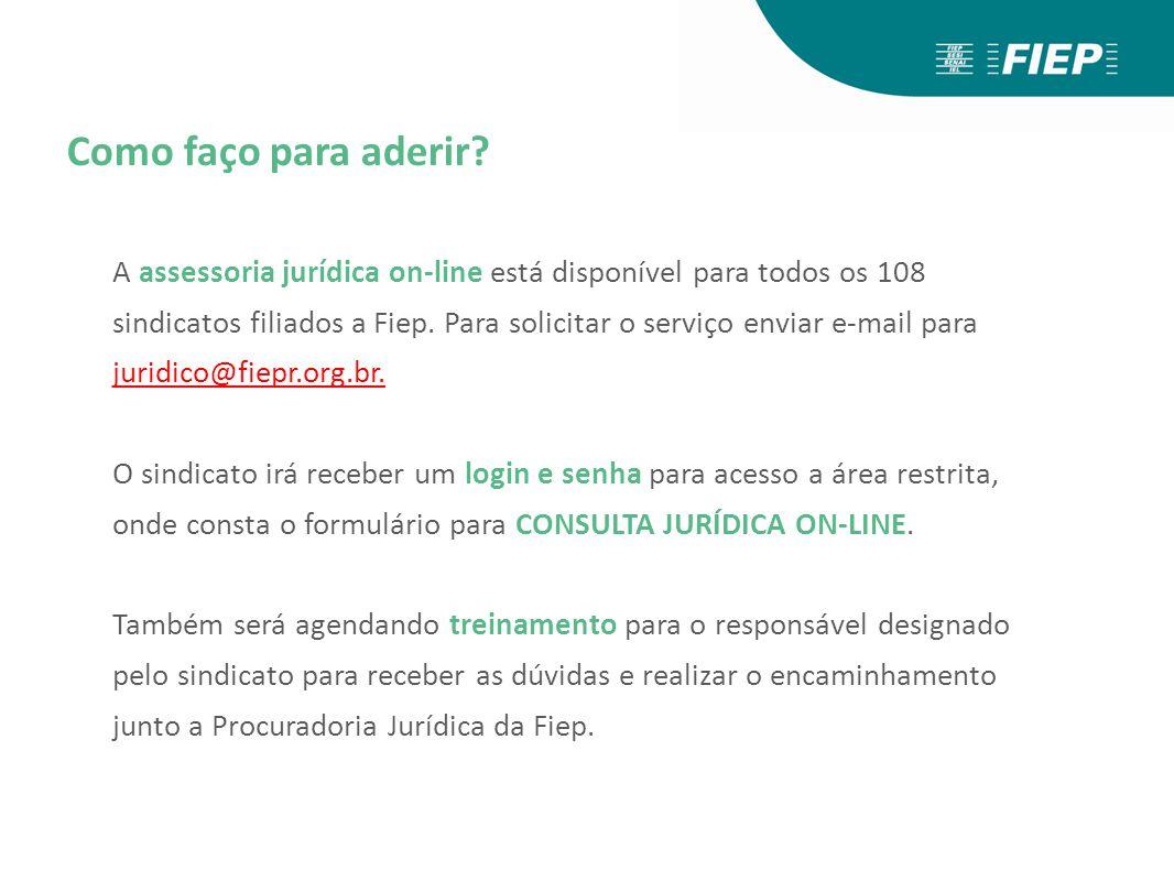 Como faço para aderir? A assessoria jurídica on-line está disponível para todos os 108 sindicatos filiados a Fiep. Para solicitar o serviço enviar e-m